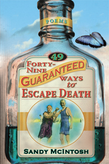 cover of Sandy McIntosh's Forty-nine Guareenteed Ways to Escape Death